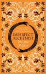 Imperfect Alchemist by Naomi J. Miller