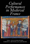 Cultural Performances in Medieval France: Essays in Honor of Nancy Freeman Regalado by Eglal Doss-Quinby, Roberta L. Krueger, and E. Jane Burns