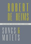 Robert de Reims: Songs and Motets