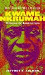 Kwame Nkrumah : Visions of Liberation
