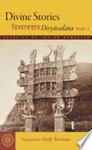 Divine Stories: Translations from the Divyāvadāna, part 1 by Andy Rotman