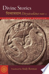 Divine Stories: Translations from the Divyāvadāna, part 2 by Andy Rotman