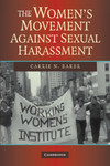 The Women's Movement against Sexual Harassment by Carrie N. Baker