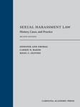 Sexual Harassment Law: History, Cases, and Practice by Jennifer Ann Drobac, Carrie N. Baker, and Rigel C. Oliveri